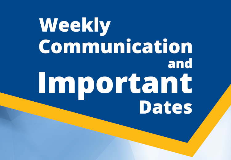 Weekly Communication and Important Dates